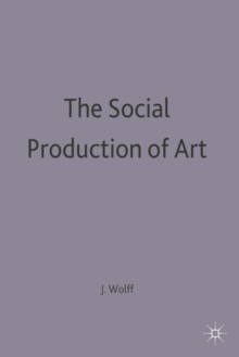 The Social Production of Art, Paperback Book