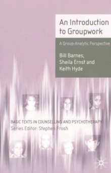 An Introduction to Groupwork : A Group-Analytic Perspective, Paperback Book