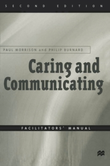 Caring and Communicating: Facilitators' Manual : Interpersonal Relationship in Nursing, Paperback Book