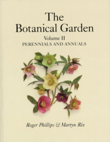 The Botanical Garden : Perennials and Annuals v.2, Hardback Book