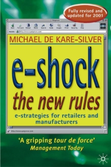 E-Shock the New Rules : The Electronic Shopping Revolution - Strategies for Retailers and Manufacturers, Paperback Book