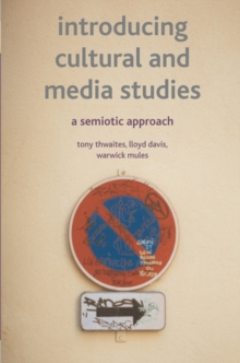 Introducing Cultural and Media Studies : A Semiotic Approach, Paperback Book
