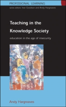Teaching in the Knowledge Society : Education in the Age of Insecurity, Paperback Book