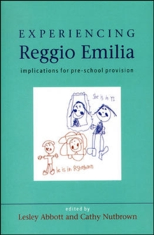 Experiencing Reggio Emilia : Implications for Pre-school Provision, Paperback Book