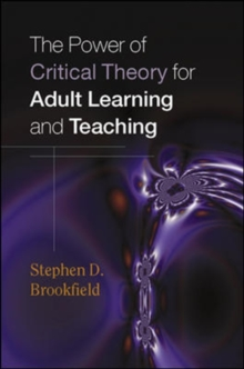 The Power of Critical Theory for Adult Learning and Teaching, Paperback Book