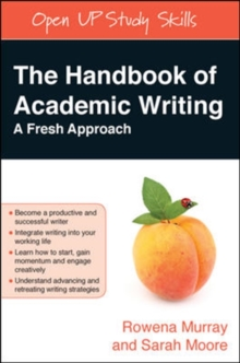 The Handbook of Academic Writing : A Fresh Approach, Paperback Book