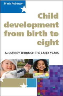Child Development from Birth to Eight: A Journey through the Early Years : A Journey through the early years., Paperback Book