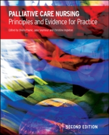 Palliative Care Nursing: Principles and Evidence for Practice : principles and evidence for practice, Paperback Book
