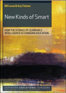 New Kinds of Smart : How the Science of Learnable Intelligence is Changing Education, Paperback Book