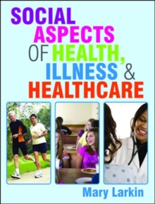 Social Aspects of Health, Illness and Healthcare, Paperback Book