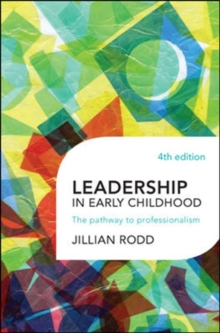 Leadership in Early Childhood : The Pathway to Professionalism, Paperback Book