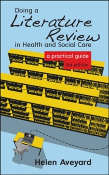 Doing a Literature Review in Health and Social Care : A Practical Guide, Paperback Book