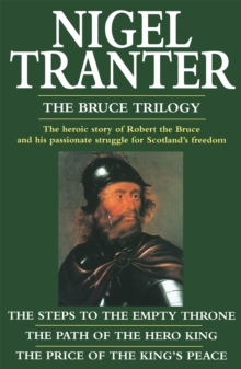 "The Bruce Trilogy : ""Steps to the Empty Throne"", ""Price of the King's Peace"" and ""Path of the Hero King"", Paperback Book"