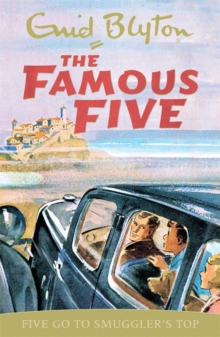 Five Go To Smuggler's Top : Classic cover edition: Book 4, Paperback Book
