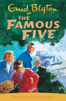 Five Get Into Trouble : Classic cover edition: Book 8, Paperback Book