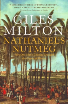 Nathaniel's Nutmeg : How One Man's Courage Changed the Course of History, Paperback Book