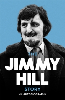 The Jimmy Hill Story, Paperback Book