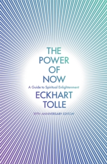The Power of Now : A Guide to Spiritual Enlightenment, Paperback Book