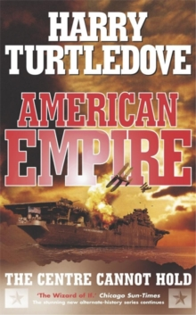 American Empire : The Centre Cannot Hold, Paperback Book