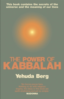 The Power of Kabbalah : This Book Contains the Secrets of the Universe and the Meaning of Our Lives, Paperback Book