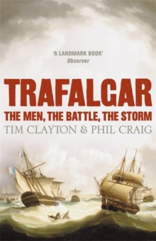 Trafalgar : The Men, the Battle, the Storm, Paperback Book