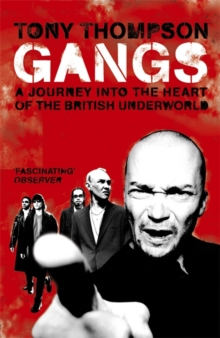 Gangs : A Journey into the Heart of the British Underworld, Paperback Book