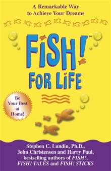 Fish! for Life : A Remarkable Way to Achieve Your Dreams, Paperback Book