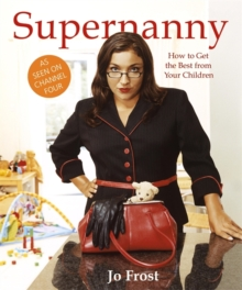 Supernanny : How to Get the Best from Your Children, Paperback Book