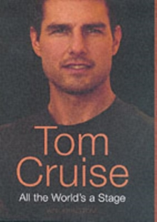 Tom Cruise : All the World's a Stage, Hardback Book