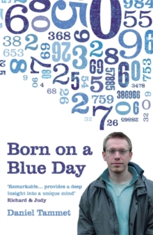 Born on a Blue Day : The Gift of an Extraordinary Mind, Paperback Book