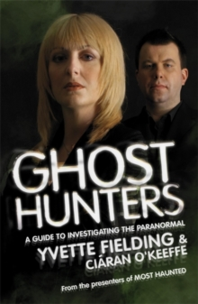 Ghost Hunters : A Guide to Investigating the Paranormal, Paperback Book
