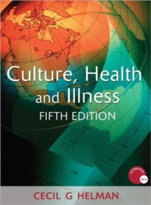 Culture, Health and Illness, Paperback Book