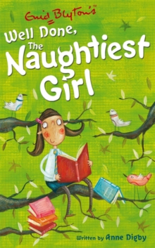 Naughtiest Girl: Well Done, the Naughtiest Girl, Paperback Book