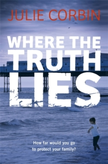 Where the Truth Lies : An Unputdownable Psychological Thriller, Paperback Book