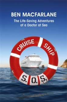 Cruise Ship SOS : The Life-saving Adventures of a Doctor at Sea, Paperback Book