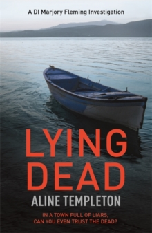 Lying Dead : DI Marjory Fleming Book 3, Paperback Book
