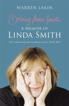Driving Miss Smith : A Memoir of Linda Smith, Paperback Book