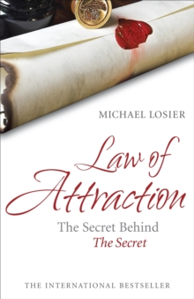 Law of Attraction : The Science of Attracting More of What You Want and Less of What You Don't, Paperback Book