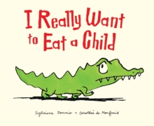 I Really Want to Eat a Child, Paperback Book