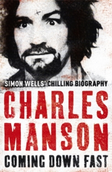 Charles Manson : Coming Down Fast, Paperback Book