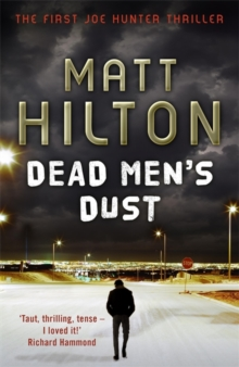 Dead Men's Dust : The First Joe Hunter Thriller, Hardback Book