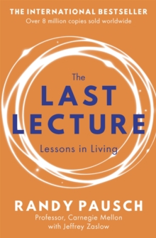 The Last Lecture : Lessons in Living, Paperback Book
