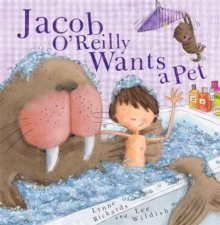 Jacob O'Reilly Wants a Pet, Paperback Book