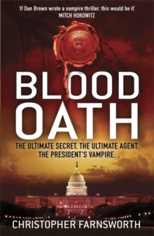 Blood Oath : The President's vampire 1, Paperback Book