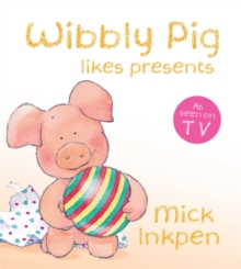 Wibbly Pig Likes Presents, Board book Book