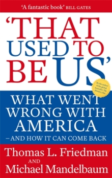 That Used To Be Us : What Went Wrong with America - and How It Can Come Back, Paperback Book