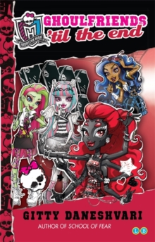 Ghoulfriends 'Til the End : Ghoulfriends Forever Book 4, Paperback Book