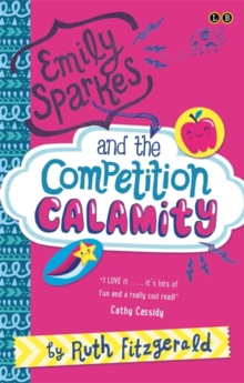 02 Emily Sparkes and the Competition Calamity : Book 2, Paperback Book