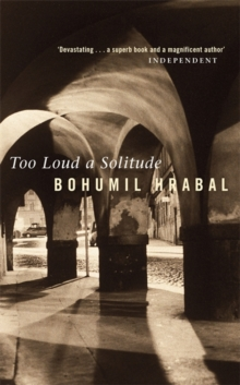 Too Loud a Solitude, Paperback Book