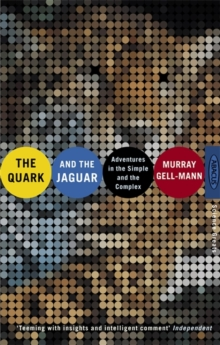 The Quark and the Jaguar : Adventures in the Simple and the Complex, Paperback Book